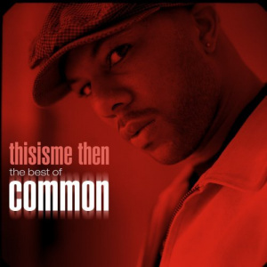 Common, This Is Me Then (2007)