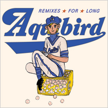 Aquibird - Remixes For Long