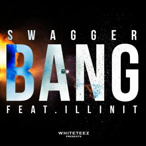 Swagger(스웨거) - Bang(뱅) [Feat. illini..