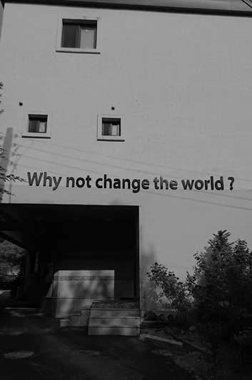 Why not change the world !